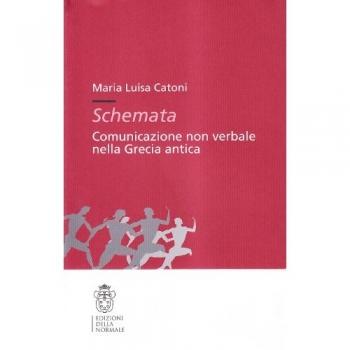 Copertina del testo Schemata. La comunicazione non verbale nella Grecia antica, di Maria Luisa Catoni
